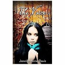 The Voice by Jennifer Anne Davis (2013, Paperback)