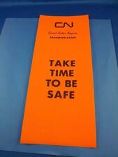 RAILROAD YARD SIGN CN CANADIAN NATIONAL GREAT LAKES REGION TAKE TIME TO BE SAFE