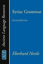 Syriac Grammar with Bibliography, Chrestomathy and Glossary: Nestle, Eberhard P