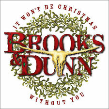 BROOKS & DUNN - IT WON'T BE CHRISTMAS WITHOUT YOU - CD - Sealed
