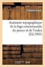 Anatomie Topographique de la Loge Commissurale du Pouce et de L'Index by Sans...