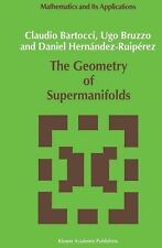 Mathematics and Its Applications Ser.: The Geometry of Supermanifolds 71 by...