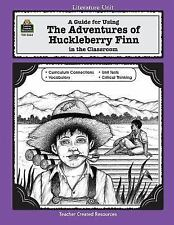 A Guide for Using The Adventures of Huckleberry Finn in the Classroom (Literatur