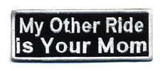 my other ride is your mom patch badge novelty biker motorcycle white iron on