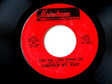 LINCOLN ST. EXIT~TIME HAS COME GONNA DIE~NEAR MINT~MAINSTREAM~~GARAGE 45