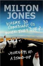Where Do Comedians Go When They Die?: Journeys of a Stand-up,VERYGOOD Book