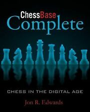 ChessBase Complete. Get More out of ChessBase! By Jon Edwards. NEW CHESS BOOK