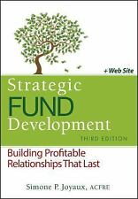 Strategic Fund Development, + WebSite: Building Profitable Relationships That La