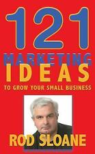121 Marketing Ideas to Grow Your Small Business by Rod Sloane (2007, Paperback)