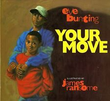 Your Move by Eve Bunting (1998, Hardcover)