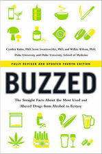 Buzzed The Straight Facts About the Most Used and Abused Drugs ... 9780393344516