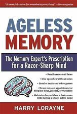 Ageless Memory : The Memory Expert's Prescription for a Razor-Sharp Mind by..*
