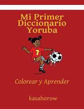 Mi Primer Diccionario Yoruba : Colorear y Aprender by kasahorow (2013,...