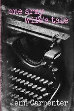 One Army Wife's Tale by Jenn Carpenter (2012, Paperback)