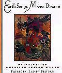 Earth Songs, Moon Dreams : Paintings by American Indian Women by Patricia...