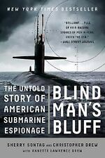 Blind Man's Bluff : The Untold Story of American Submarine Espionage by...