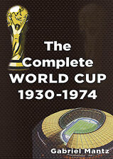 The Complete FIFA World Cup 1930-1974 - Full Statistics of Every Game - book