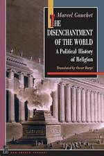 The Disenchantment of the World: A Political History of Religion, Marcel Gauchet