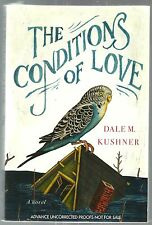 The Conditions of Love by Dale M. Kushner ARC Advance Uncorrected Proof PB