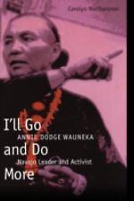 I'll Go And Do More: Annie Dodge Wauneka, Navajo Leader And Activist (American I