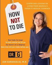 How Not to Die : Surprising Lessons on Living from America's Favorite Medical...