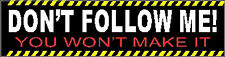 Hard Hat Stickers Don't Folow Me S-153
