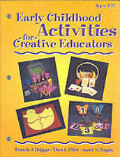 Early Childhood Activities For Creative Educators (Early Childhood-ExLibrary