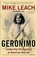 Geronimo: Leadership Strategies of an American Warrior, Levy, Buddy, Leach, Mike