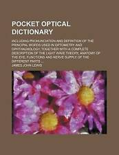 Pocket optical dictionary; including pronunciation and definition of the princi