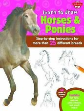 Learn to Draw Ser.: Learn to Draw Horses and Ponies : Step-by-Step...