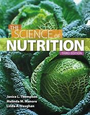 The Science of Nutrition by Janice L. Thompson, Linda Vaughan and Melinda...