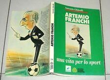Antonio Ghirelli ARTEMIO FRANCHI Una vita per lo sport SSS 1993 Sergio Barletta