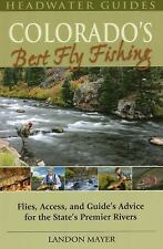 Colorado's Best Fly Fishing: Flies, Access, and Guide's Advice for the State's P