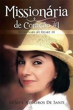 Missionaria de Coracao #1 : Missionary by Heart #1 by Eunice Medeiros De...
