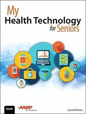 My...: My Health Technology for Seniors by Lonzell Watson (201 (FREE 2DAY SHIP)