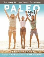 Paleo Girl: Take a Leap. Empower Yourself. Be Awesome!, Klenke, Leslie, New Book