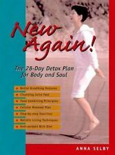 New Again!: The 28-Day Detox Plan for Body and Soul by Anna Selby