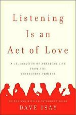 Listening Is an Act of Love : A Celebration of American Life from the...