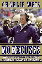 No Excuses: One Man's Incredible Rise Through the NFL to Head Coach of Notre Dam