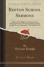 Repton School Sermons : Studies in the Religion of the Incarnation Being the...
