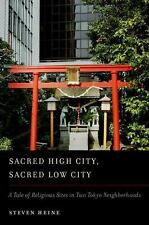 Sacred High City, Sacred Low City: A Tale of Religious Sites in Two Tokyo Neig..