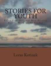 Stories for Youth : Forty-Five Original Non-Fiction Essays with Study Guides...