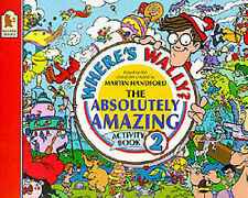 Where's Wally? The Absolutely Amazing Activity Book 2, Martin Handford