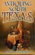 Antiquing in North Texas: A Guide to Antique Shops, Malls, and Flea Ma-ExLibrary