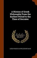 A History of Greek Philosophy from the Earliest Period to the Time of...