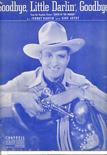 "SOUTH OF THE BORDER Sheet Music ""Goodbye, Little Darlin'"" Gene Autry"