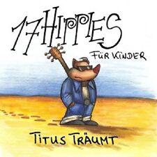 17 HIPPIES - TITUS TRÄUMT  CD NEU