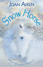 Snow Horse and Other Stories: Year 6 (White Wolves),Aiken, Joan,Very Good Book m