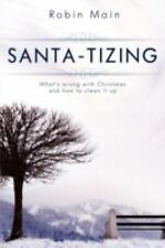 SANTA-TIZING : What's wrong with Christmas and how to clean it up