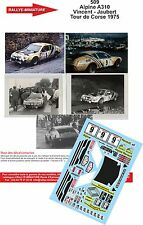 Decals 1/18 réf 509 Renault Alpine A310 Vincent - Jaubert Tour de Corse 1975